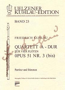 Syrinx Nr. 147 Friedrich Kuhlau Quartett A-Dur op.51,3 (bis) 4 Flöten Quartett A-Dur für 4 Flöten op. 51 Nr. 3 (bis)
