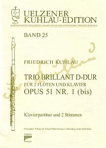 Syrinx Nr. 149 Friedrich Kuhlau Trio Brillant D-Dur op. 51,1 (bis)  für zwei Flöten und Klavier Trio Brillant D-Dur für zwei Flöten und Klavier op. 51 Nr. 1 (bis)
