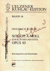 Syrinx Nr. 130 Friedrich Kuhlau Sonate a-moll op.85 für Klavier und Flöte Sonate a-moll für Klavier und Flöte op. 85