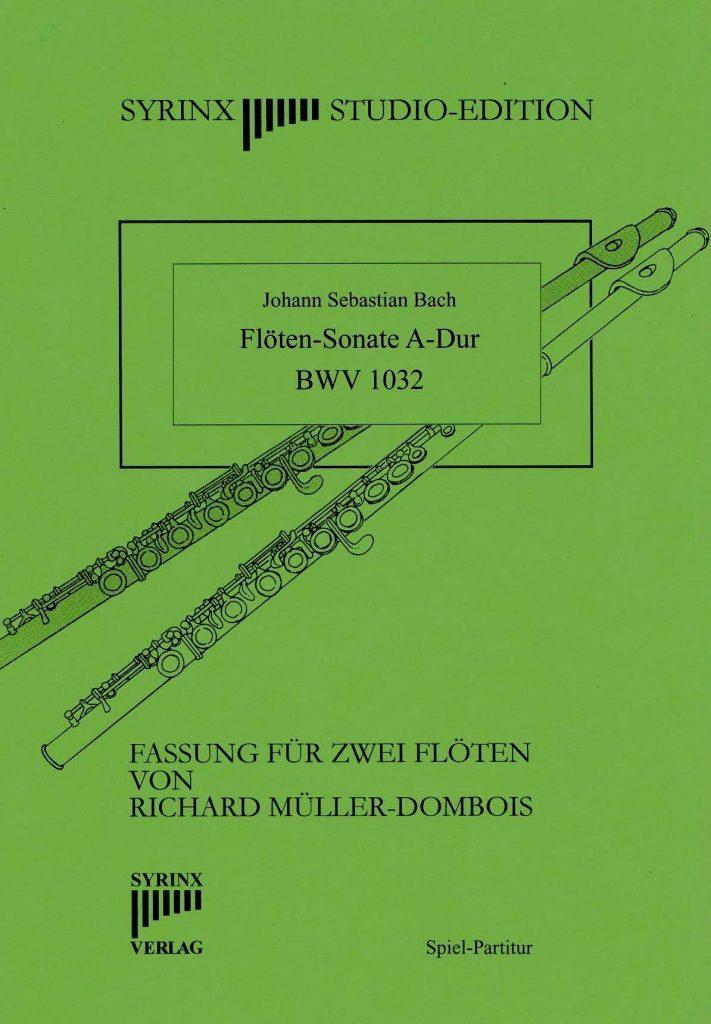 J. S. Bach Sonate A-Dur BWV 1032 Syrinx Nr. 212 / Johann Sebastian Bach Sonate A-Dur (BWV 1032) 2 Flöten