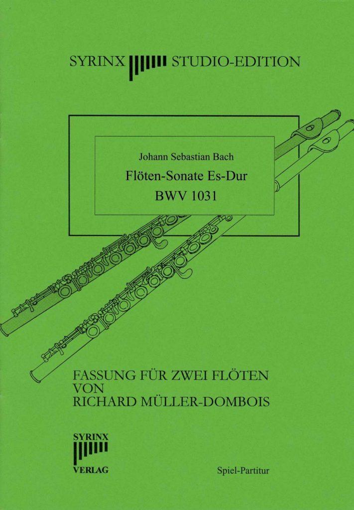 J. S. Bach Sonate Es-Dur BWV 1031 Syrinx Nr. 211 / Johann Sebastian Bach Sonate Es-Dur (BWV 1031) 2 Flöten
