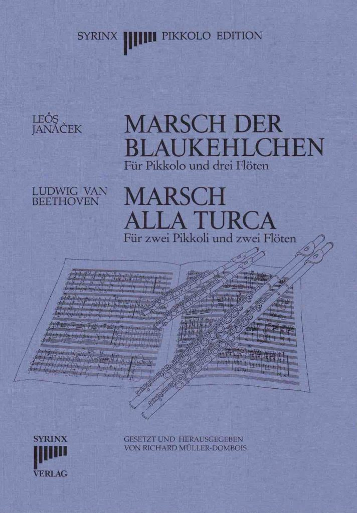 Syrinx Nr. 42 Leǒs Janaček / Ludwig van Beethoven Marsch der Blaukehlchen / Marsch alla Turca